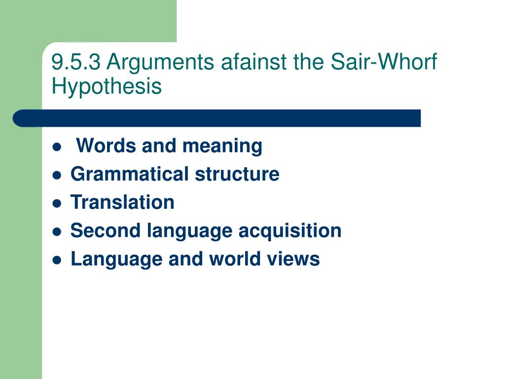 9.5.3 Arguments afainst the Sair-Whorf Hypothesis