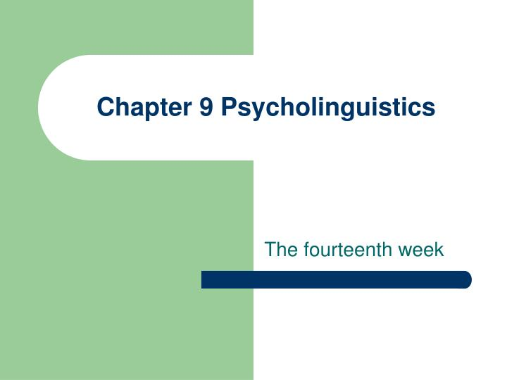 Chapter 9 psycholinguistics
