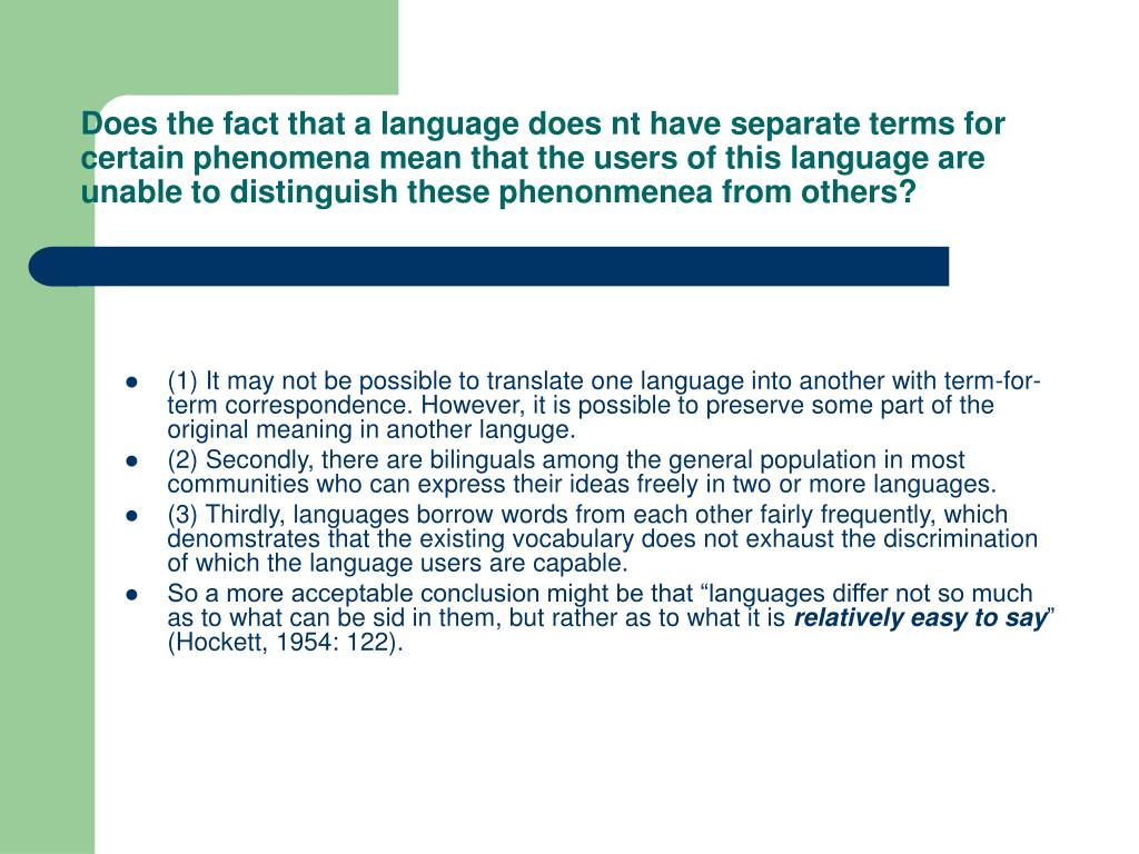 Does the fact that a language does nt have separate terms for certain phenomena mean that the users of this language are unable to distinguish these phenonmenea from others?