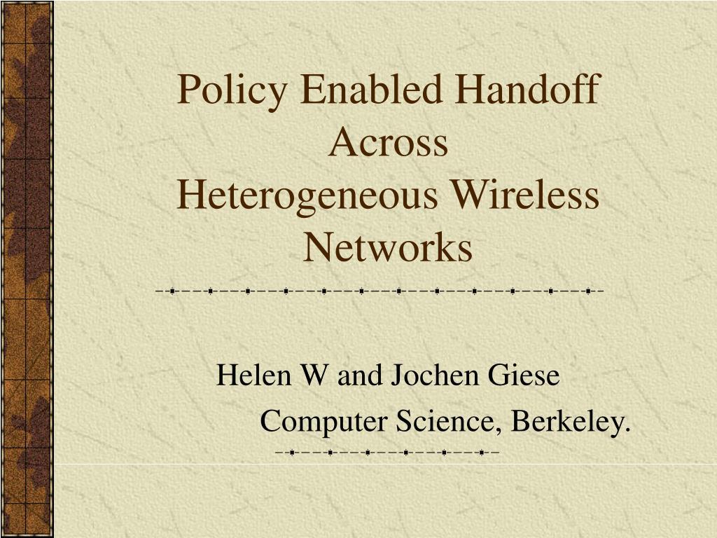 policy enabled handoff across heterogeneous wireless networks