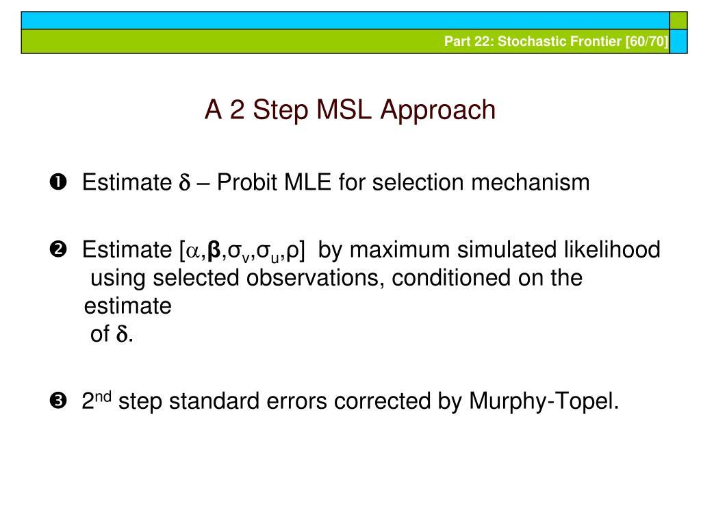 A 2 Step MSL Approach