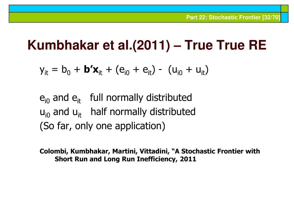 Kumbhakar et al.(2011) – True True RE