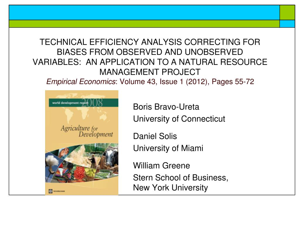 TECHNICAL EFFICIENCY ANALYSIS CORRECTING FOR BIASES FROM OBSERVED AND UNOBSERVED