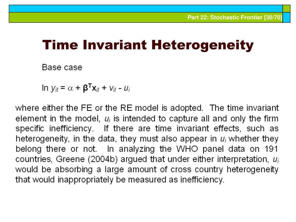 Time Invariant Heterogeneity