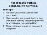 not all tasks work as collaborative activities