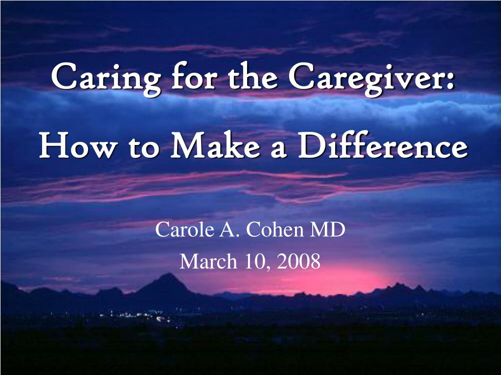 Caring for the Caregiver:
