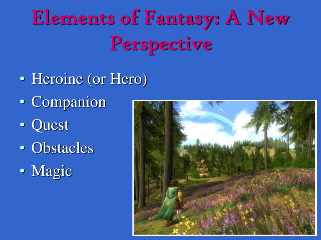 Elements of Fantasy: A New Perspective