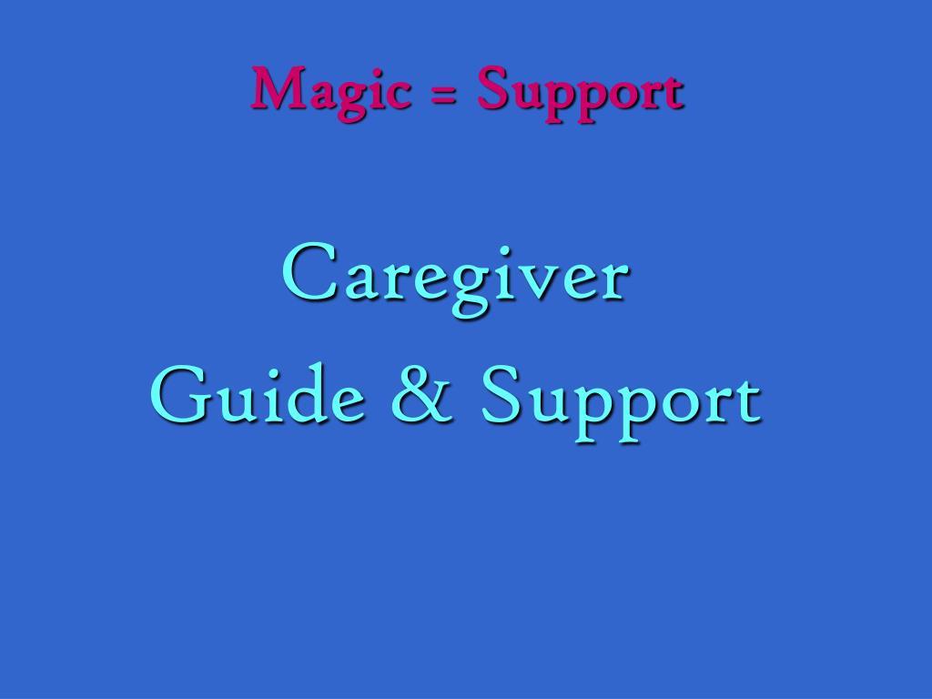 Magic = Support