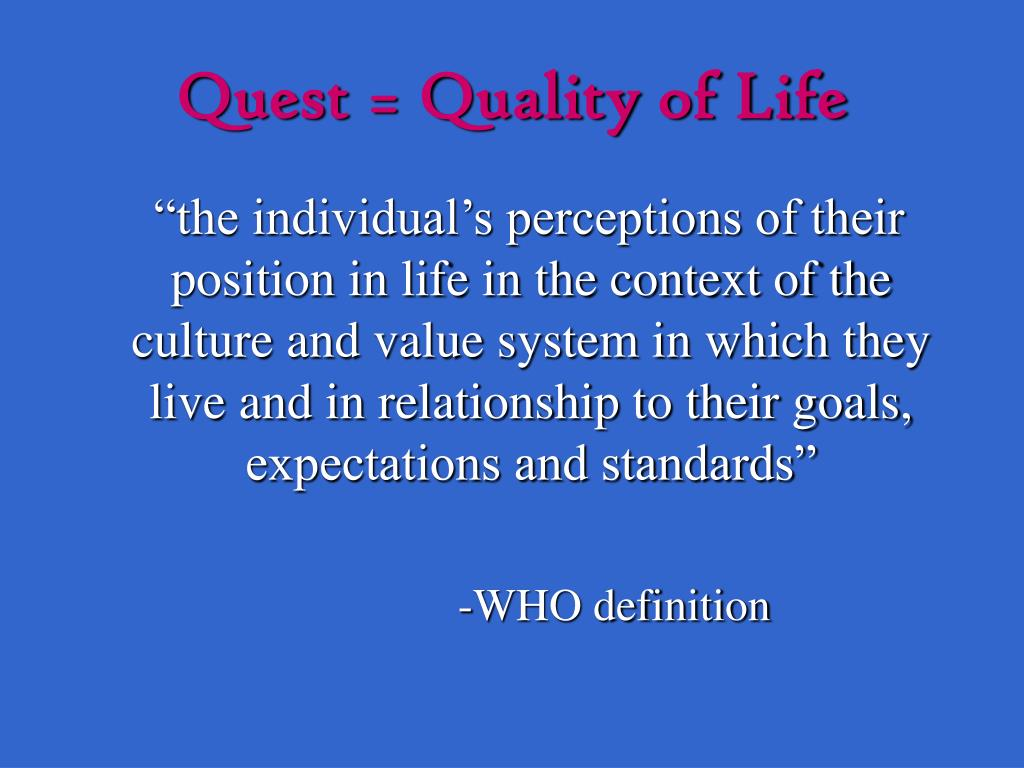 Quest = Quality of Life