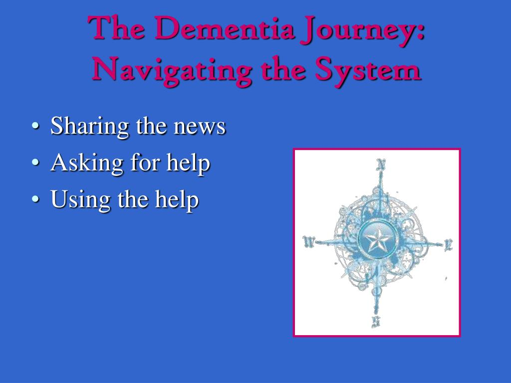 The Dementia Journey: Navigating the System