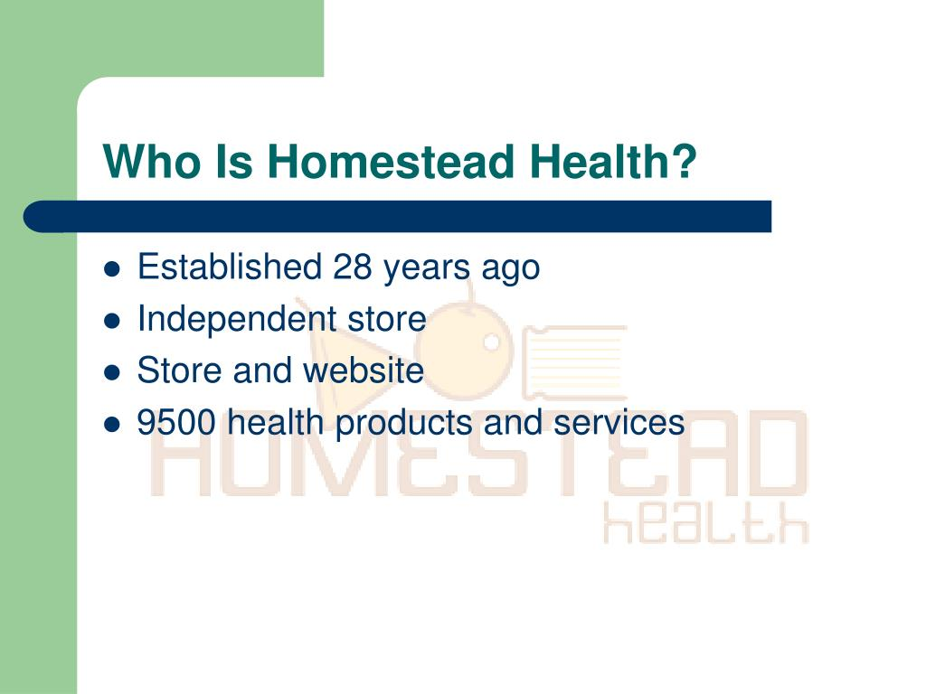 Who Is Homestead Health?