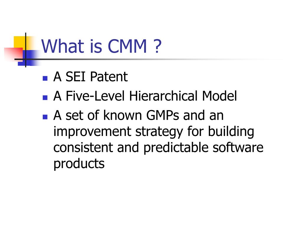 What is CMM ?