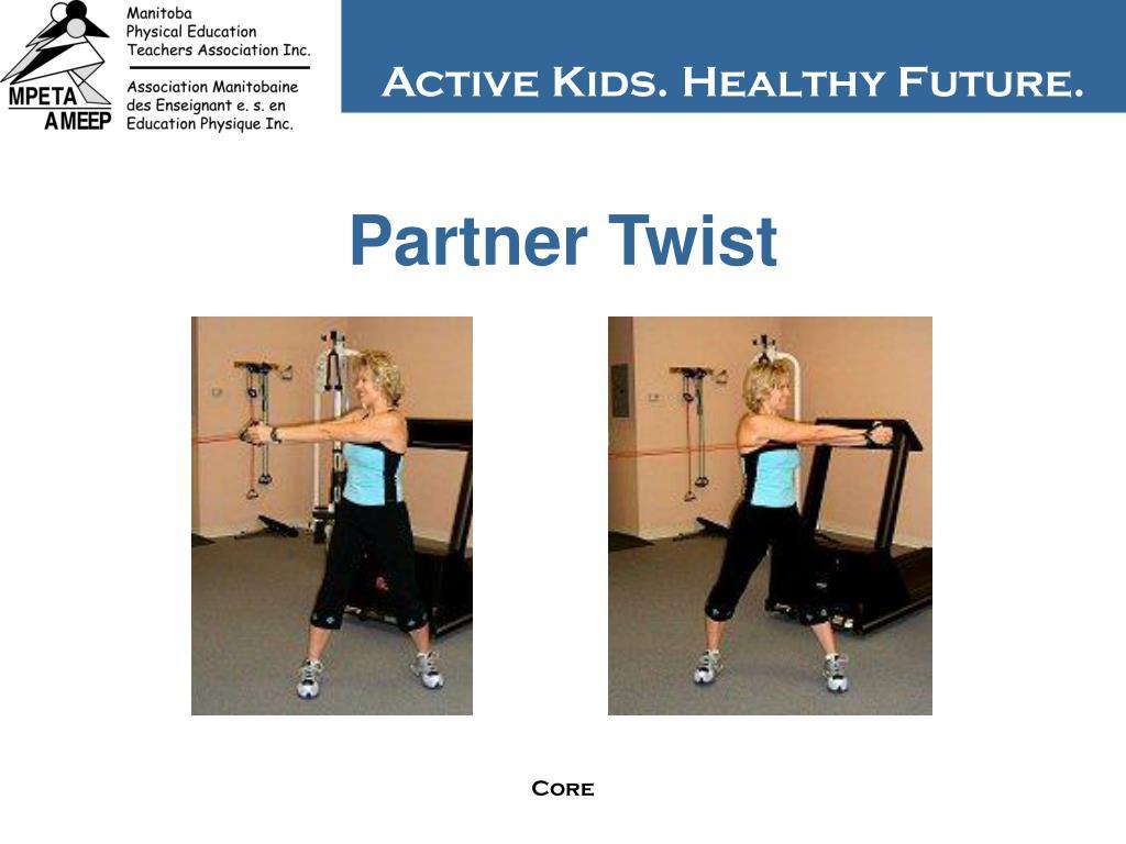 Partner Twist