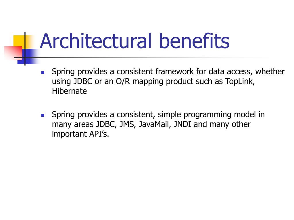 Architectural benefits