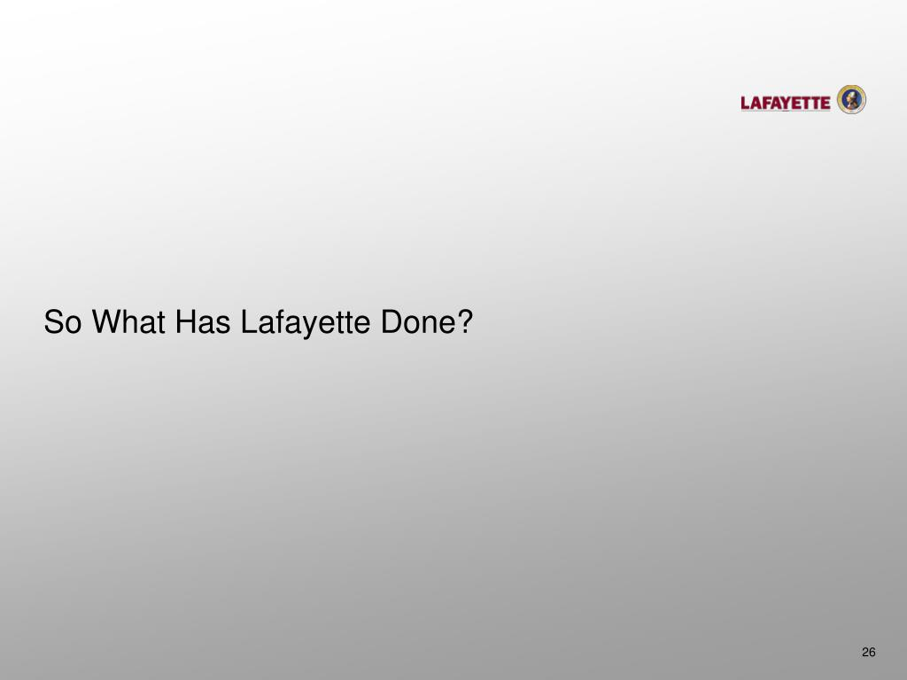 So What Has Lafayette Done?