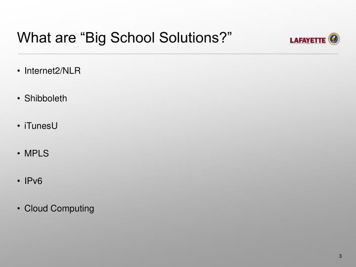 What are big school solutions