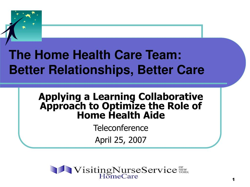the home health care team better relationships better care