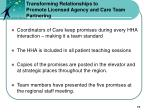 transforming relationships to promote licensed agency and care team partnering