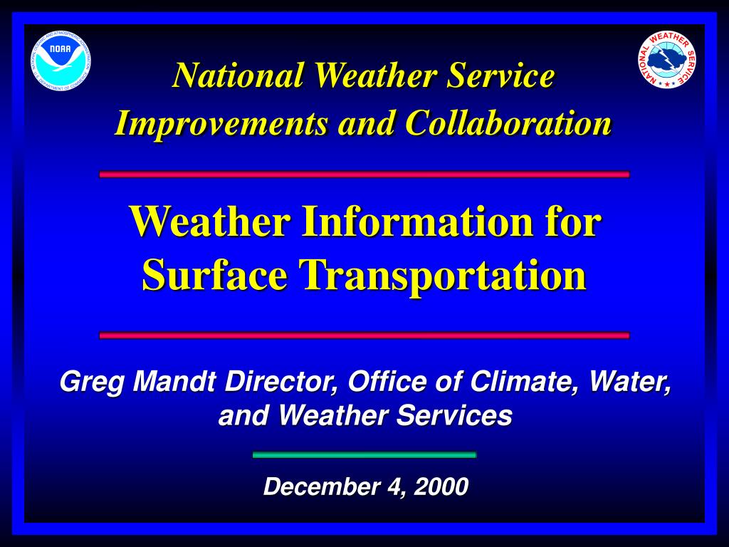 National Weather Service Improvements and Collaboration