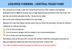 assured funding central road fund