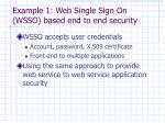 example 1 web single sign on wsso based end to end security