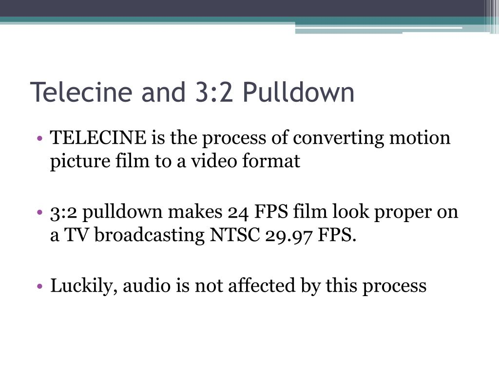 Telecine and 3:2 Pulldown