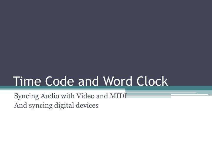 Time code and word clock