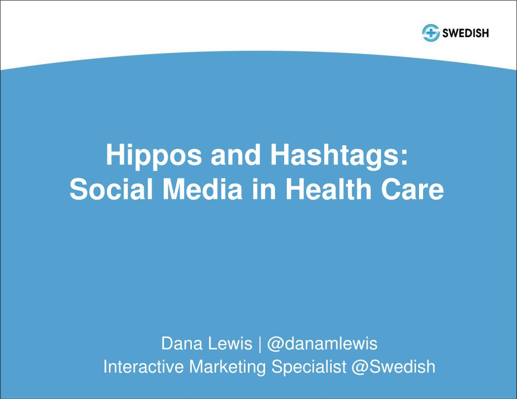 hippos and hashtags social media in health care