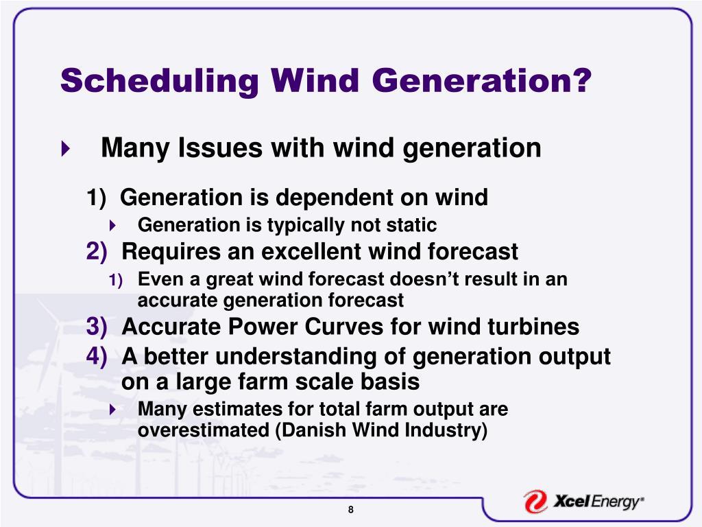 Scheduling Wind Generation?