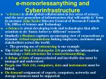 e moreorlessanything and cyberinfrastructure