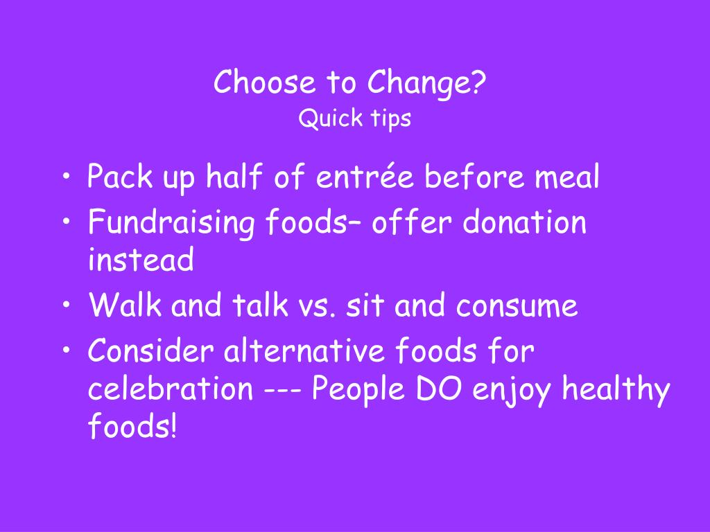 Choose to Change?