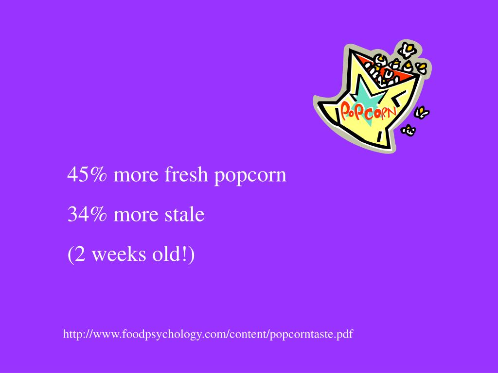 45% more fresh popcorn