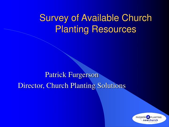 Survey of available church planting resources