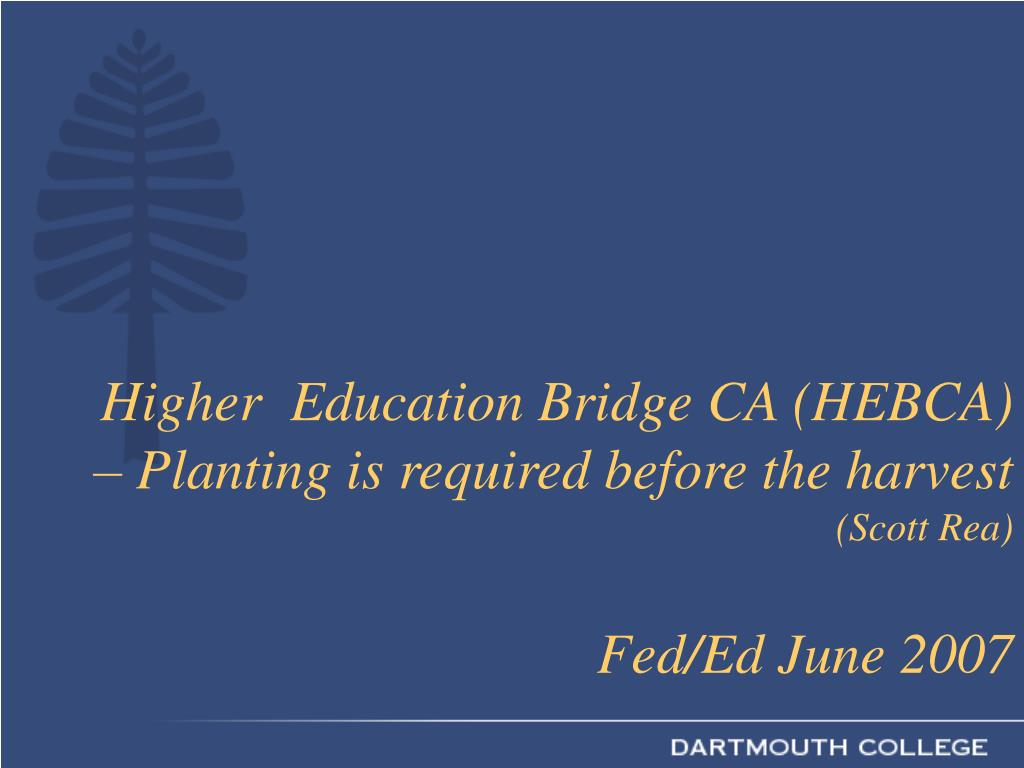 Higher  Education Bridge CA (HEBCA) – Planting is required before the harvest