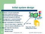 initial system design