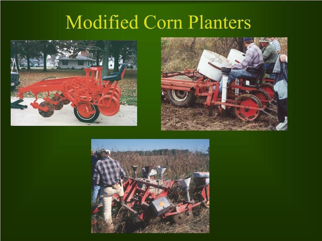 Modified Corn Planters
