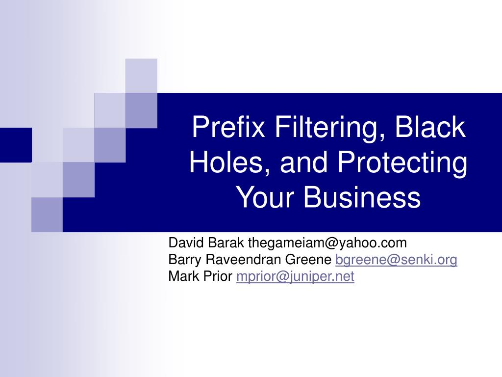 Prefix Filtering, Black Holes, and Protecting Your Business