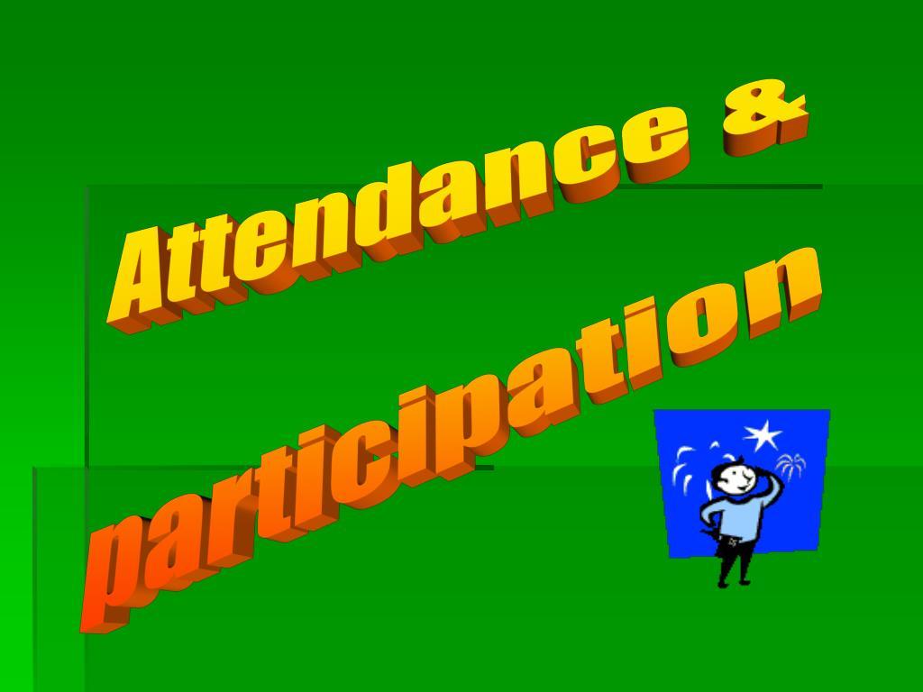 Attendance &