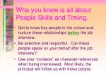 who you know is all about people skills and timing