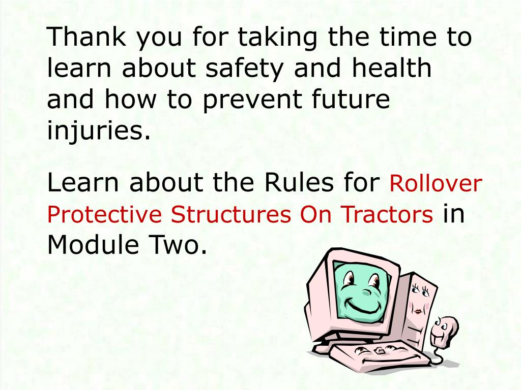 Thank you for taking the time to learn about safety and health and how to prevent future injuries.