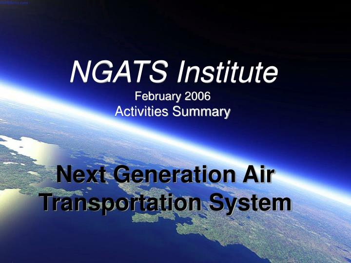 Ngats institute february 2006 activities summary