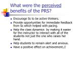 what were the perceived benefits of the prs