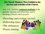 the church members were faithful to the services and activities of the church