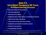 slide 8 5 ford motor company s 8d team problem solving process