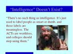 intelligence doesn t exist