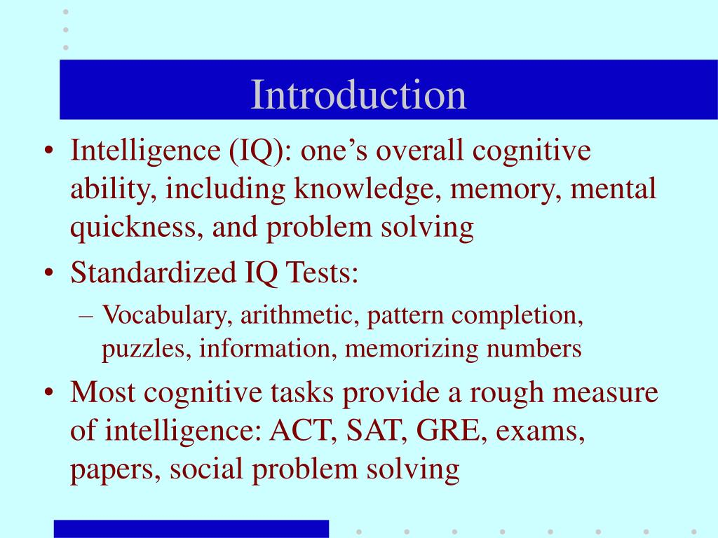 iq tests not accurate measure of persons intelligence psychology essay Welcome to the world of iq tests (intelligence tests) how smart are you  personality play games  making this one of the most accurate online iq tests.
