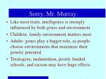 sorry mr murray