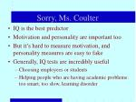 sorry ms coulter