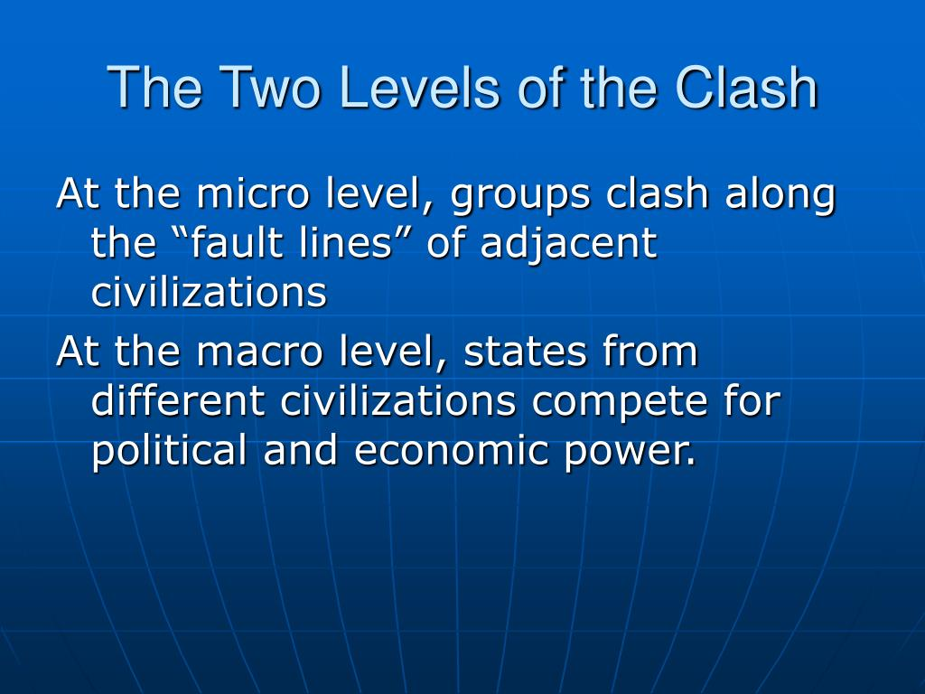 The Two Levels of the Clash