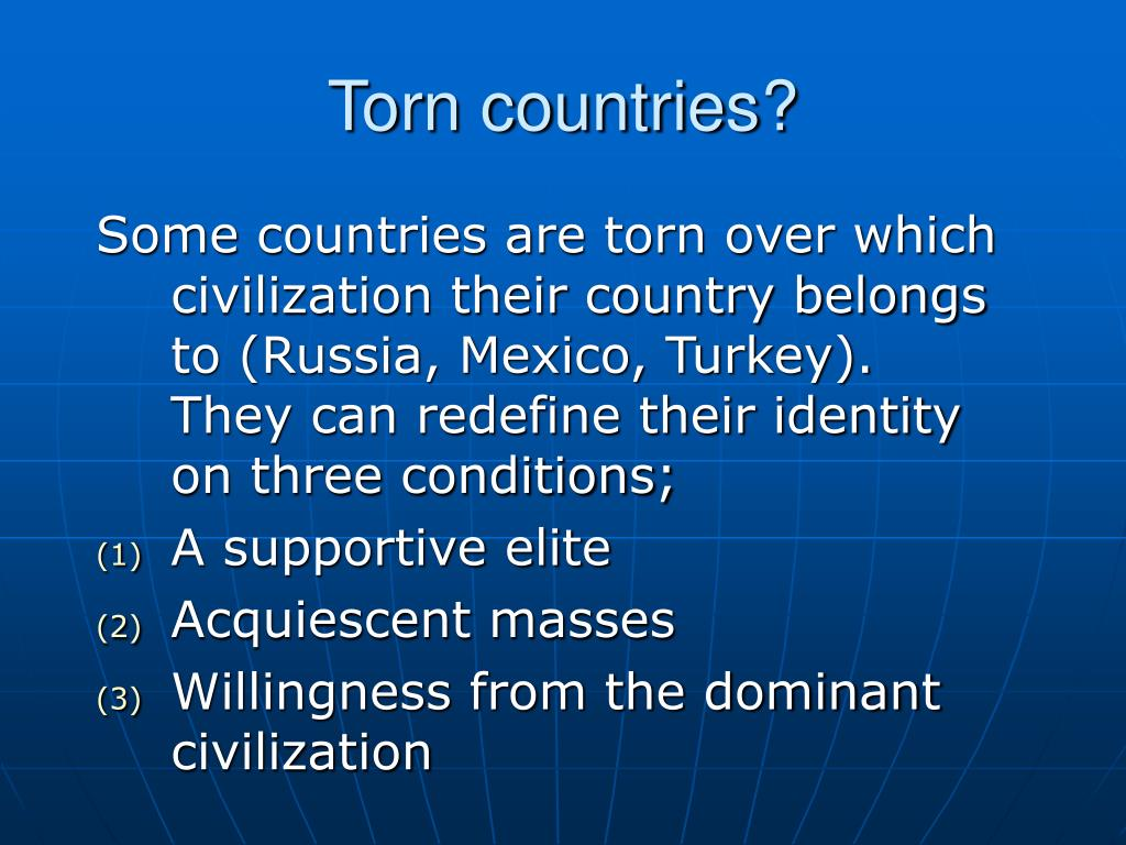 Torn countries?